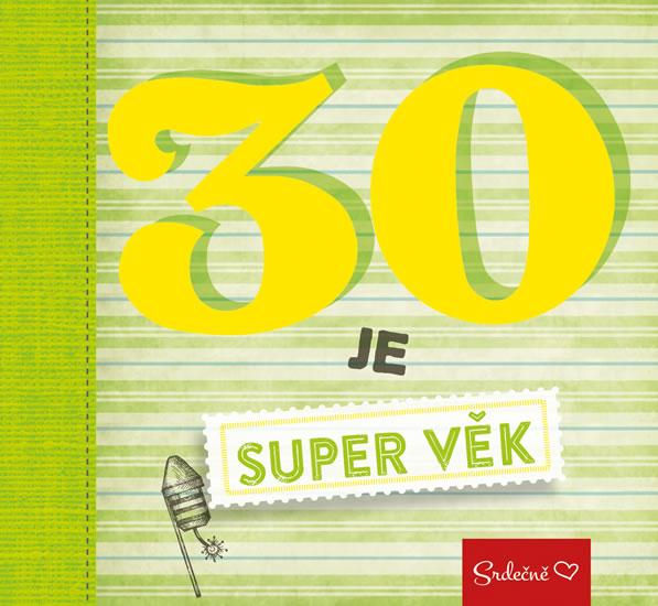 30 JE SUPER VĚK