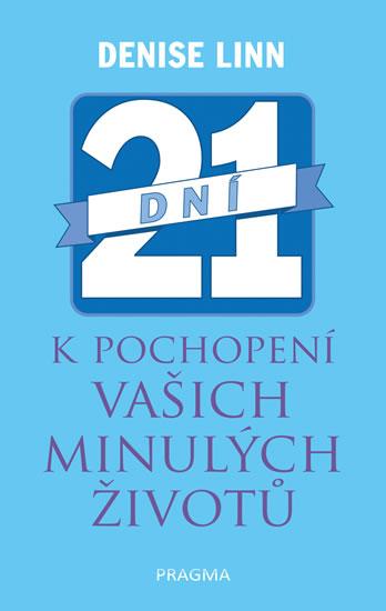 21 dní k pochopení vašich minulých životů - Linn Denise