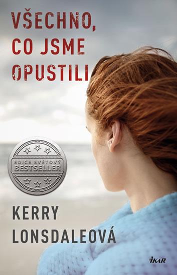 Kerry Lonsdaleová - Všechno, co jsme opustili