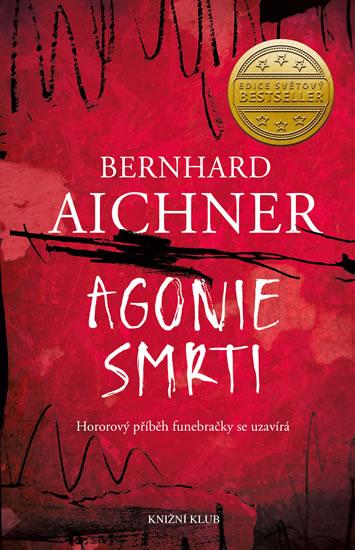 Bernhard Aichner - Agonie smrti