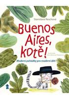 Detail titulu Buenos Aires, kotě! Moderní pohádky pro moderní děti