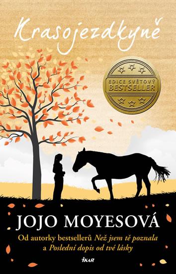 Jojo Moyesová - Krasojezdkyně