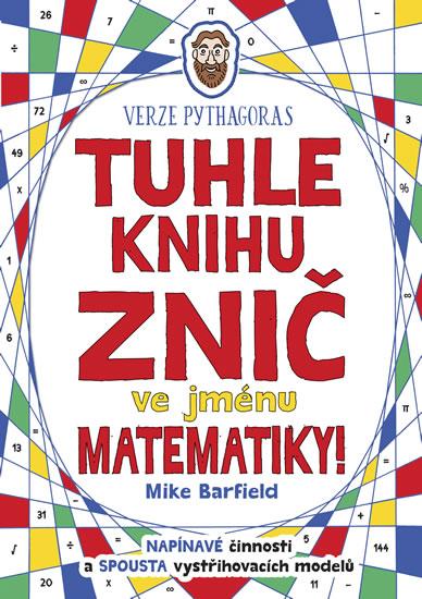 Tuhle knihu znič ve jménu matematiky: Verze Pythagoras