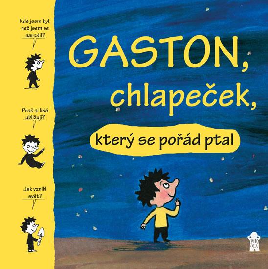 Gaston, chlapeček, který se pořád ptal