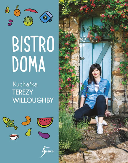 Bistro doma. Kuchařka Terezy Willoughby