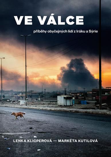 Ve válce - Příběhy obyčejných lidí z Iráku a Sýrie