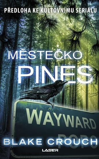 Blake Crouch - Městečko Pines