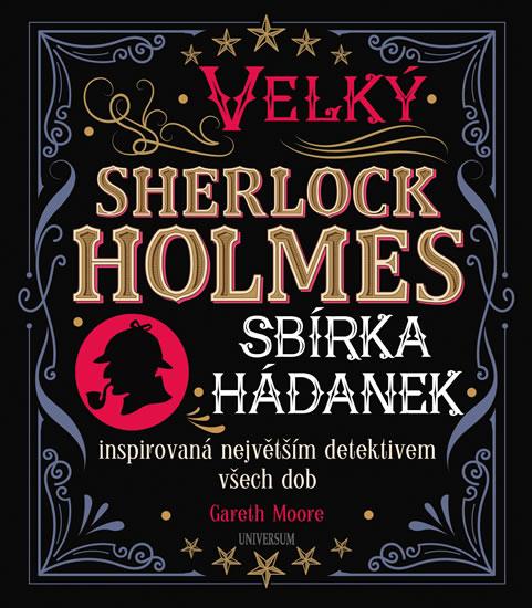 Velký Sherlock Holmes: Sbírka hádanek inspirovaná největším detektivem všech dob