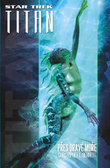 Star Trek Titan - Přes dravé moře