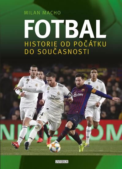 Fotbal – Historie od počátku do současnosti