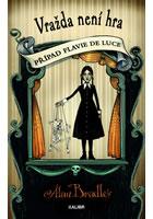 Vražda není hra - Případ Flavie de Luce