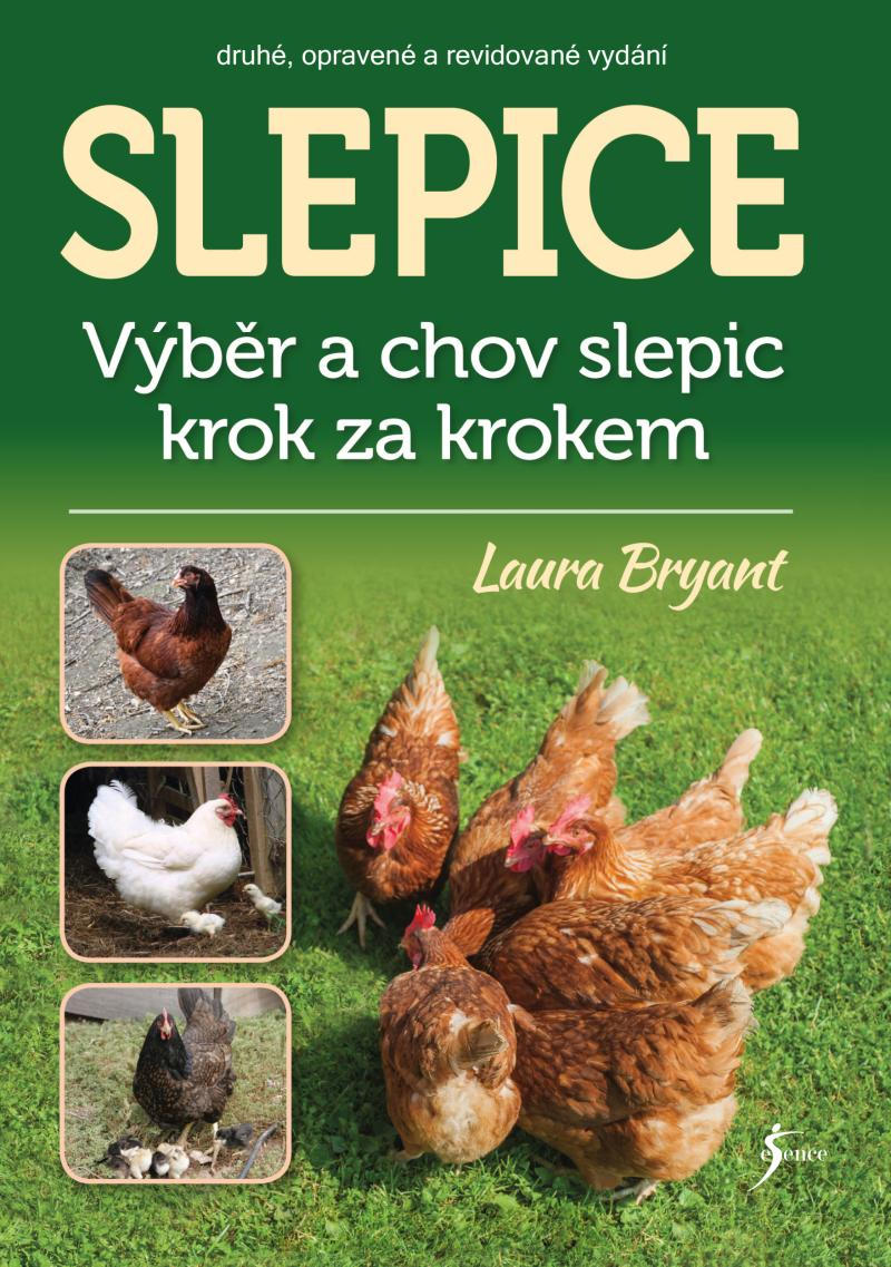 SLEPICE VÝBĚR A CHOV SLEPIC KROK ZA KROKEM