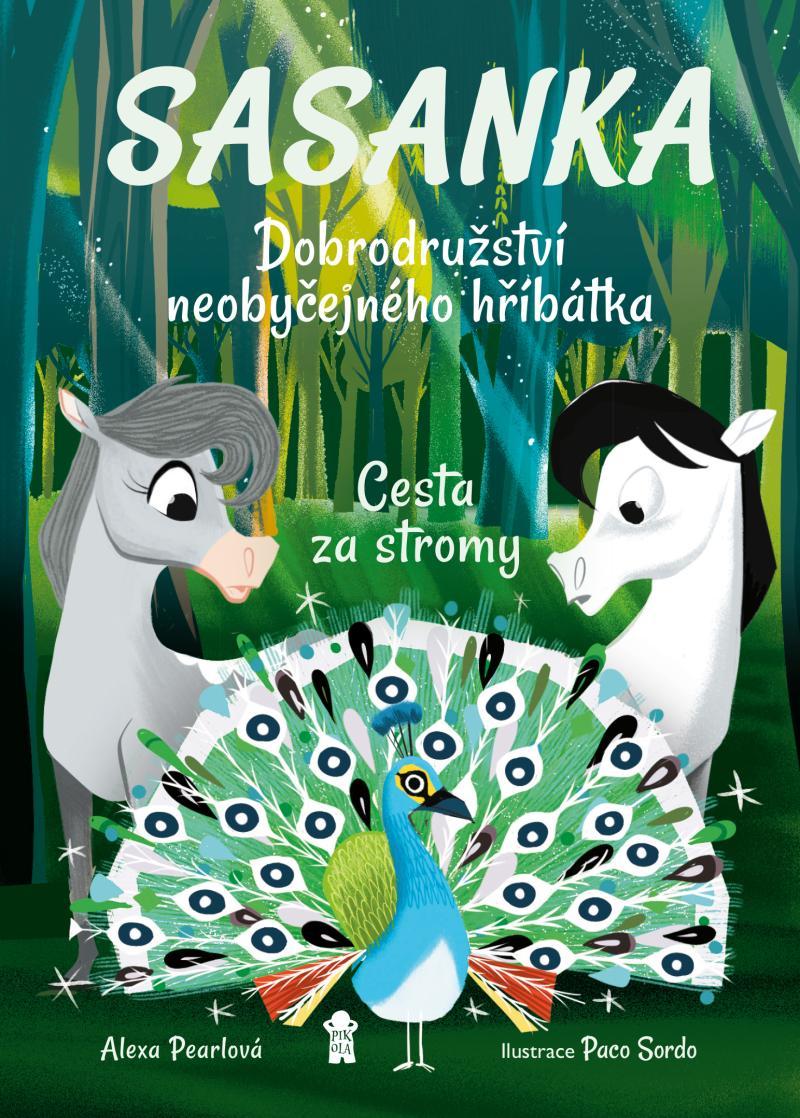 Sasanka. Dobrodružství neobyčejného hříbátka - Cesta za stromy