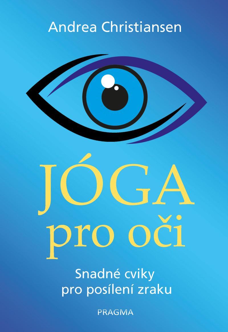 Jóga pro oči - Snadné cviky pro posílení zraku