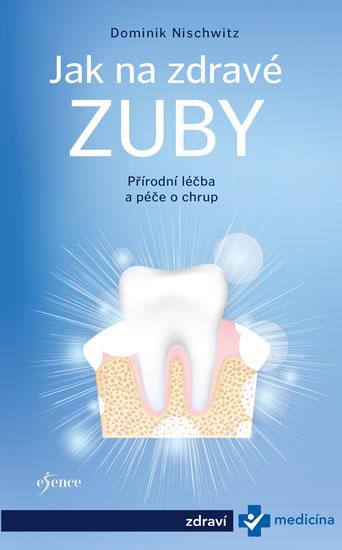 Jak na zdravé zuby - Bioléčba zubů