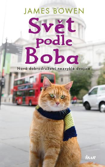 Svět podle Boba - Nová dobrodružství nezvyklé dvojice