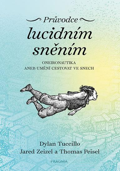 Průvodce lucidním sněním - Oneironautika aneb umění cestovat ve snech