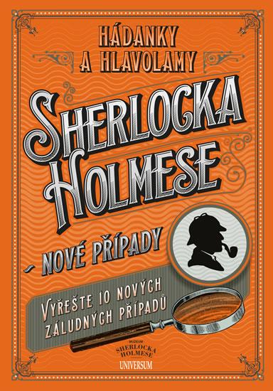Hádanky a hlavolamy Sherlocka Holmese – nové případy