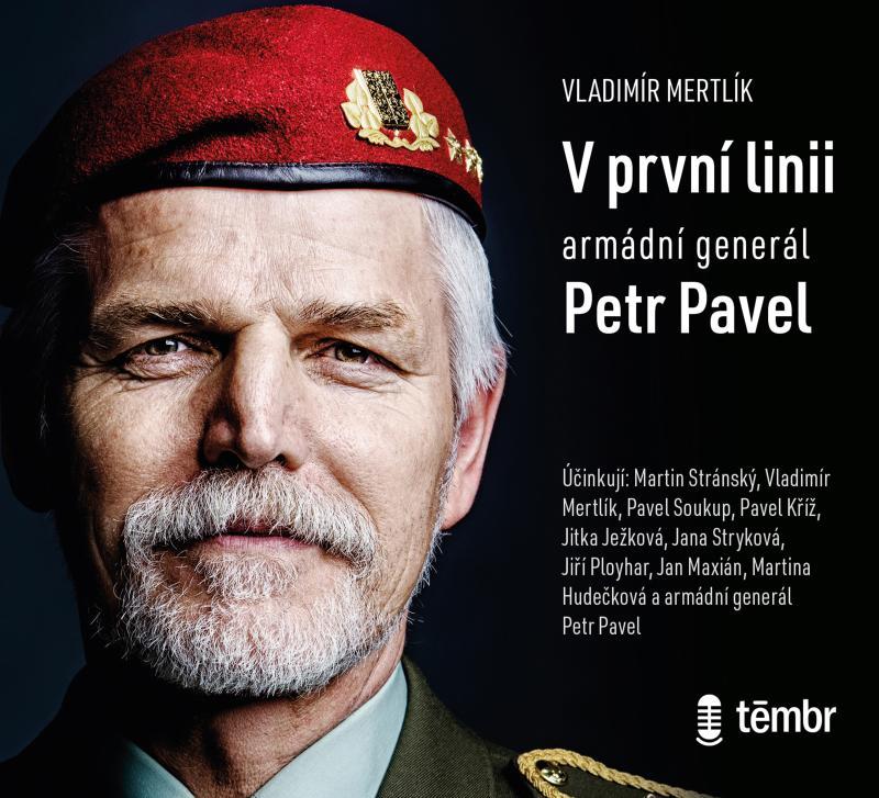 CD V PRVNÍ LINII - ARMÁDNÍ GENERÁL PETR PAVEL