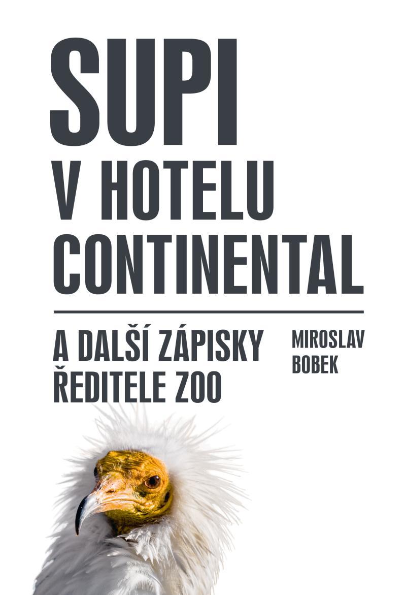 Supi v hotelu Continental a další zápisky ředitele zoo