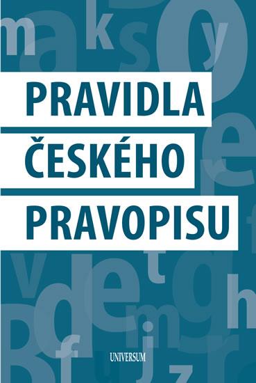 PRAVIDLA ČESKÉHO PRAVOPISU  (UNIVERSUM)
