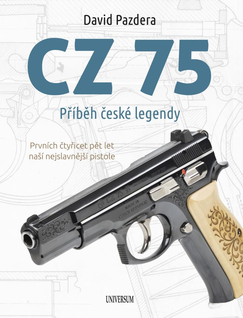 CZ 75. PŘÍBĚH ČESKÉ LEGENDY