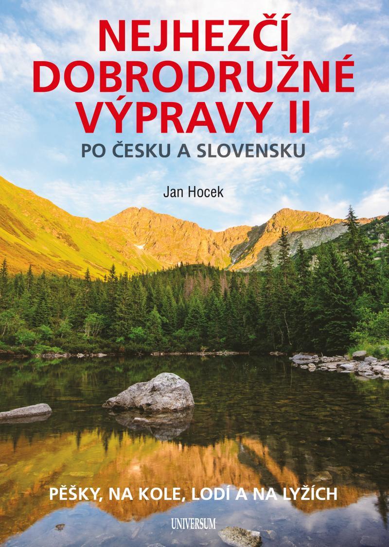 Nejhezčí dobrodružné výpravy po Česku a Slovensku II