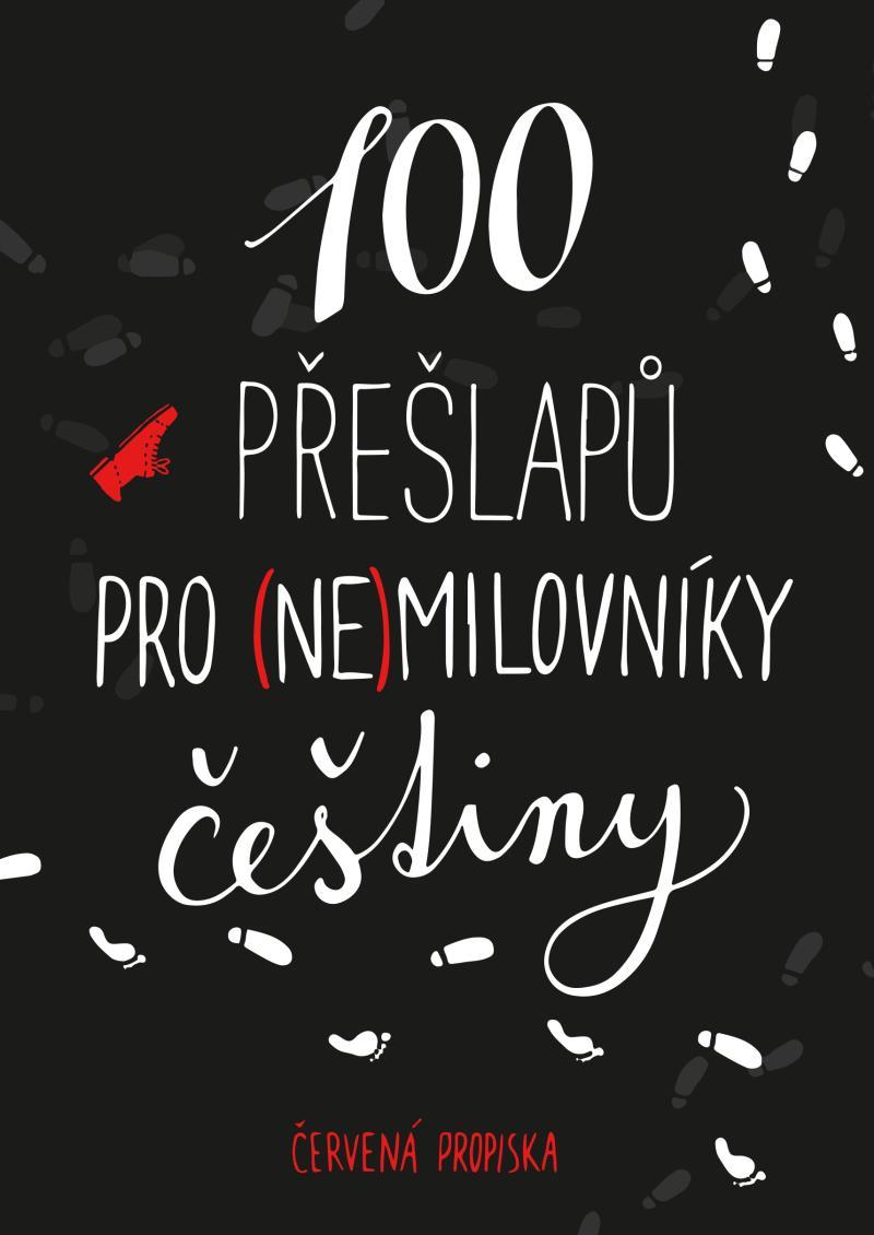 100 PŘEŠLAPŮ PRO (NE)MILOVNÍKY ČEŠTINY