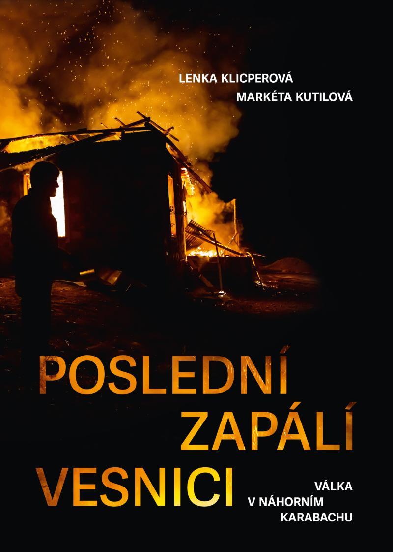 Poslední zapálí vesnici - Válka v Náhorním Karabachu