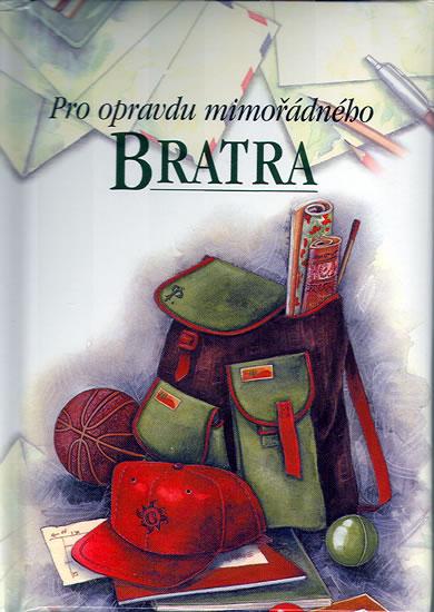 PRO OPRAVDU MIMOŘÁDNÉHO BRATRA