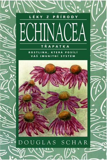 Knizniklub.cz: Echinacea - Třapatka - rostlina, která posílí váš imutnitní systém - Léky z přírody