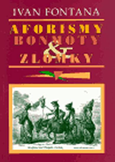 Aforismy, bonmoty a zlomky - Fontana Ivan