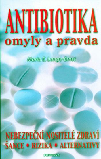 ANTIBIOTIKA  /OMYLY A PRAVDA/