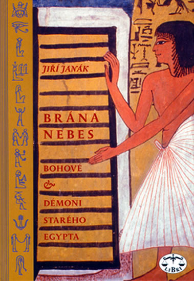 BRÁNA NEBES - BOHOVÉ A DÉMONI EGYPTA