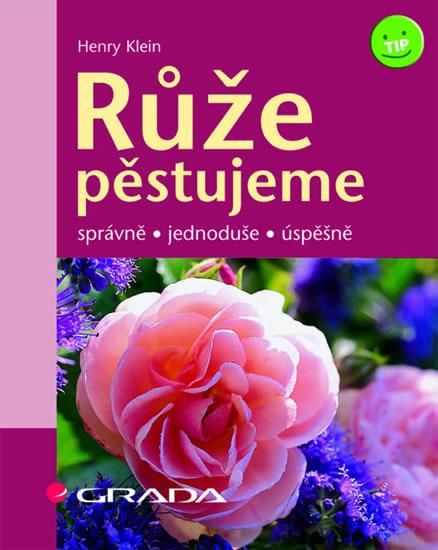 Knizniklub.cz: Růže pěstujeme - správně,jednoduše