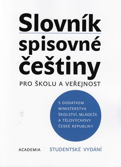 SLOVNÍK SPISOVNÉ ČEŠTINY /BROŽ./ PRO ŠKOLU A VEŘEJNOST