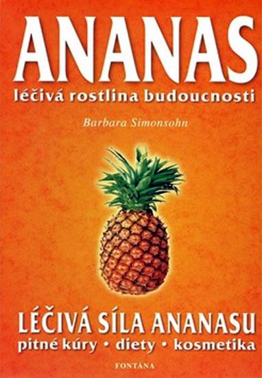 Ananas - Léčivá rostlina budoucnosti - Simonsohnová Barbara