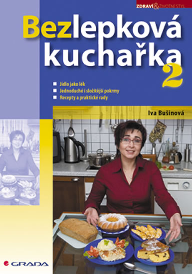Bezlepková kuchařka 2 - Bušinová Iva, Kalvodová Libuše,