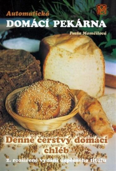 Automatická domácí pekárna - Denně čerstvý domácí chléb - Momčilová Pavla