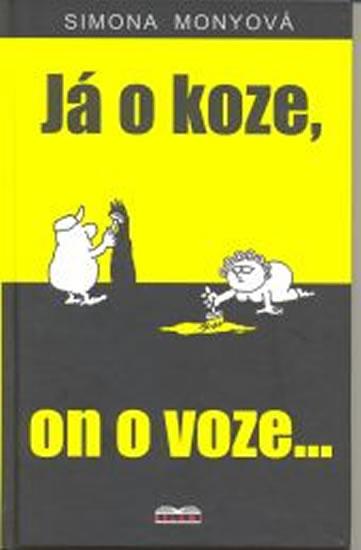 JÁ O KOZE, ON O VOZE...