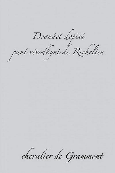 DVANÁCT DOPISŮ PANÍ VÉVODKYNI DE RICHELIU