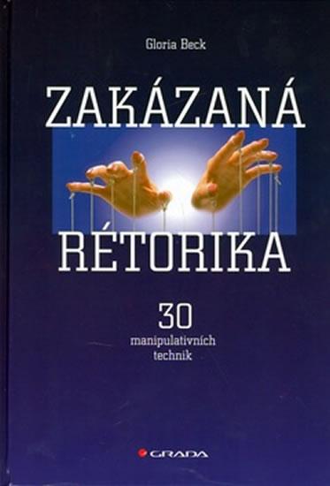 ZAKÁZANÁ RÉTORIKA - 30 MANIPULATIVNÍCH TECHNIK DAE