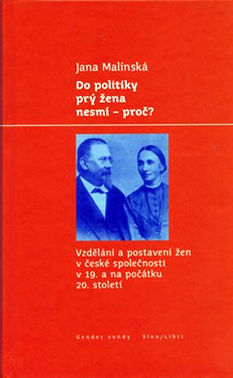 DO POLITIKY PRÝ ŽENA NESMÍ PROČ?