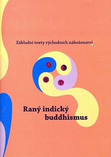 RANÝ INDICKÝ BUDDHISMUS (ZÁKLADNÍ TEXTY 2)
