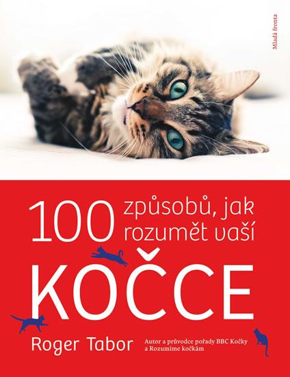 100 způsobů, jak rozumět vaší kočce - Tabor Roger