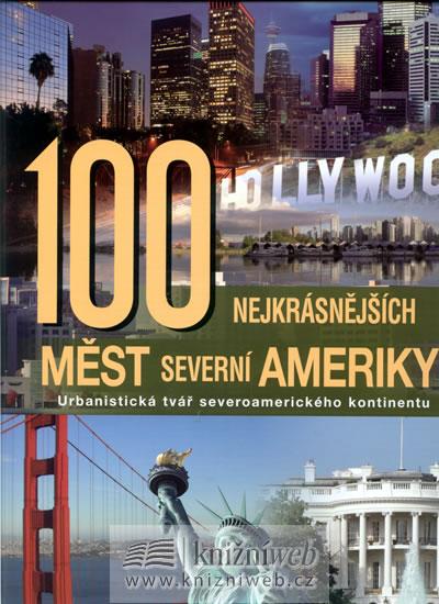 100 nejkrásnějších měst Severní Ameriky - Urbanistická tvář severoamerického kontinentu - neuveden