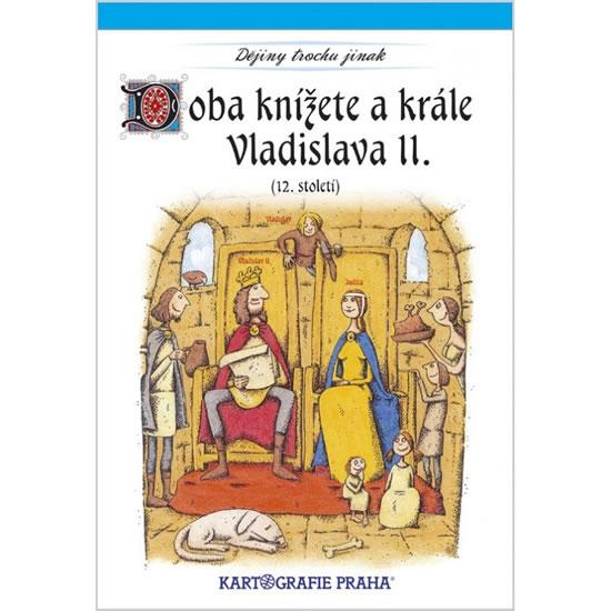 DOBA KNÍŽETE A KRÁLE VLADISLAVA II./12.STOL./
