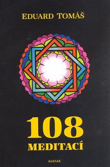 108 meditací, jógových rad, postřehů a pokynů pro pokročilé - Tomáš Eduard