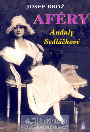 Aféry Anduly Sedláčkové - Brož Josef