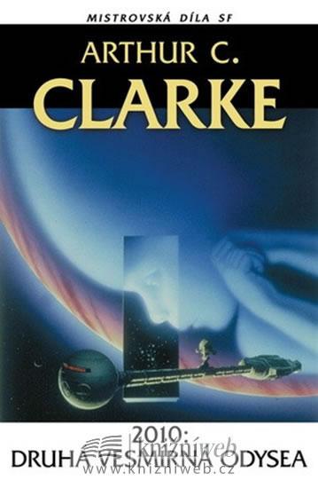 2010 - Druhá vesmírná odyssea - Clarke Arthur C.